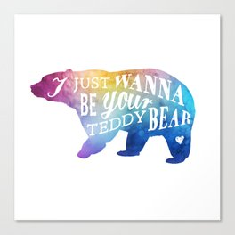 I want to be your teddy Canvas Print