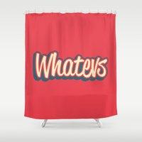 whatever Shower Curtains featuring Whatever. by Word Quirk
