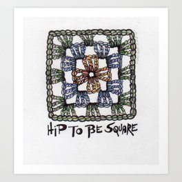 Hip to Be Square Crochet Art Yarn Humor Art Print