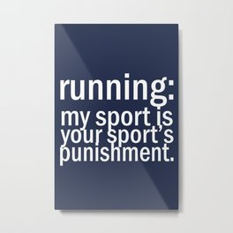 My Sport Is Your Sports Punishment. Metal Print