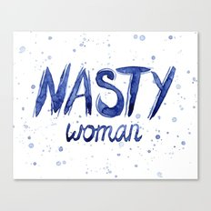 Nasty Woman Art Such a Nasty Woman Typography Badass Watercolor Splatters Canvas Print