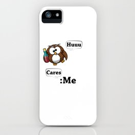 Full Owl Doesn't Care iPhone Case