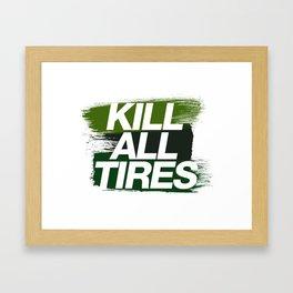 Kill All Tires v4 HQvector Framed Art Print