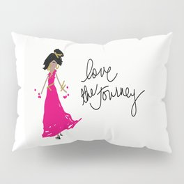 Love The Journey Girl in Pink Pillow Sham