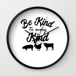 Be Kind To Every Kind Vegan Vegetarian Veggie Quote Wall Clock