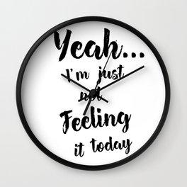 Not Feeling It Wall Clock