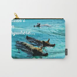 I Haven't Been Everywhere, But It's On My List...[Inspirational Travel Quotes] Carry-All Pouch