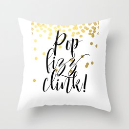 Pop Fizz Clink, Life Quote, Quote Printable, Party Poster, Inspirational Print, Printable Throw Pillow