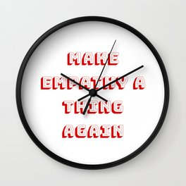Make Empathy Great Again Wall Clock
