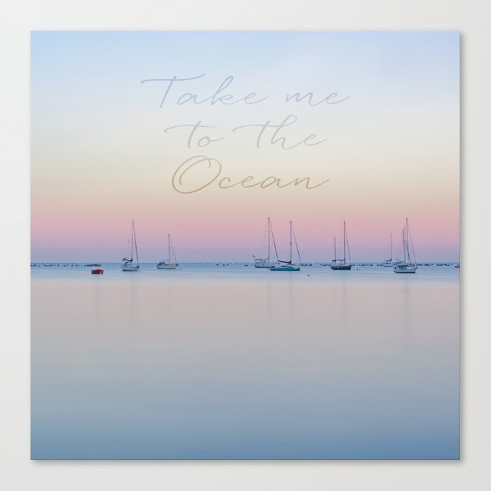 Take me to the ocean sunrise calm see Canvas Print