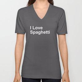 I Love Spaghetti Unisex V-Neck