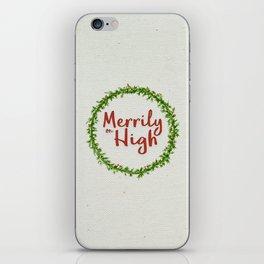 Merrily on High iPhone Skin