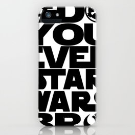 *DoYouEvenStarWarsBro iPhone Case