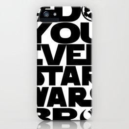 *DoYouEvenStarWarsBro iPhone Case