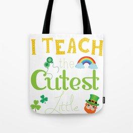 Funny I Teach The Cutest Little Leprechauns  Tote Bag