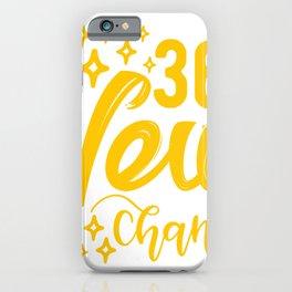365 New Chances iPhone Case