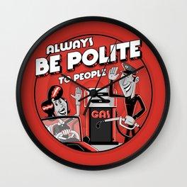 Always be Polite to People Wall Clock