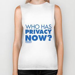 Who has privacy now? Biker Tank