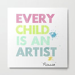 Every Child Is An Artist Metal Print