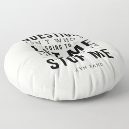 Who is going to stop me - Quote Floor Pillow