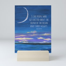 I Like People Who Get Excited About the Sound of the Ocean and Starry Nights Painting Mini Art Print