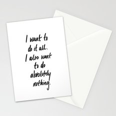 I want to do it all Stationery Cards