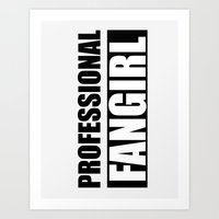 fangirl Art Prints featuring Professional Fangirl - Fangirl - Gray by Kris James