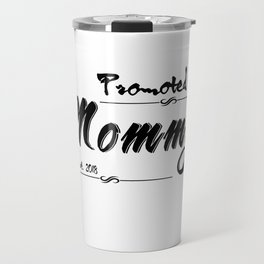 Promoted To Mommy Est. 2018 Travel Mug