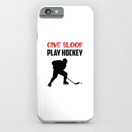 give blood play hockey quote iPhone Case