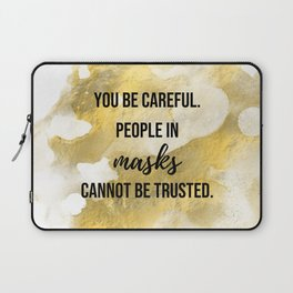 People in masks cannot be trusted - Movie quote collection Laptop Sleeve