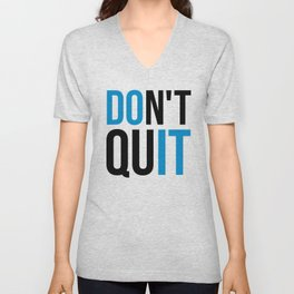 Don't Quit/Do It Gym Quote Unisex V-Neck