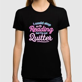 Not A Quitter T-shirt