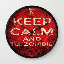 KEEP CALM AND KILL ZOMBIES by AlyZen Moonshadow Wall Clock