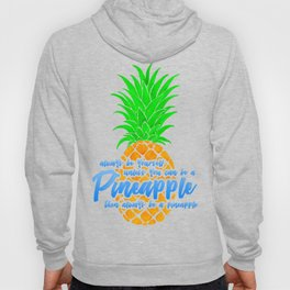 Always Be Yourself Unless Pineapple Hoody