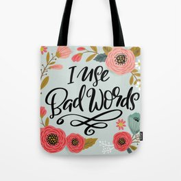 Pretty Not-So-Sweary: I Use Bad Words Tote Bag