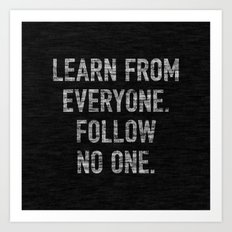Learn from Everyone Art Print