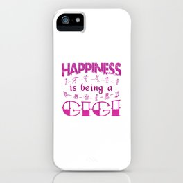Happiness is Being a GIGI iPhone Case