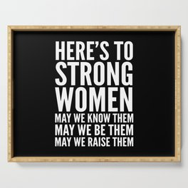 Here's to Strong Women (Black) Serving Tray