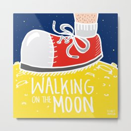 WALKING ON THE MOON Metal Print