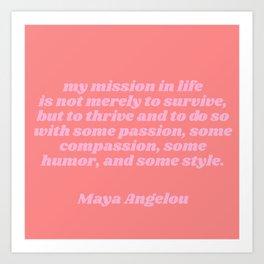 my mission - maya angelou quote Art Print