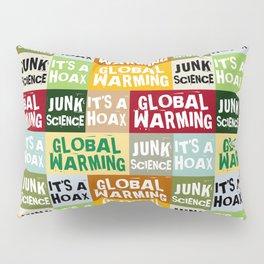 Global Warming Hoax Pillow Sham