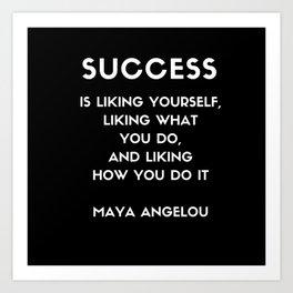 Maya Angelou SUCCESS quote Art Print