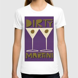 Dirty Martini Cocktail T-shirt