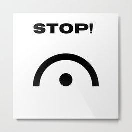 Stop! Fermata Metal Print