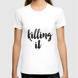 Typography Poster, Printable Art, Killing It Phrase, Black and White, Typography Print, Killing It, T-shirt
