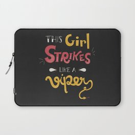 This Girl Strikes like a Viper Laptop Sleeve