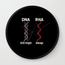 DNA still single RNA Always biology shirt Wall Clock