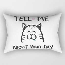 Tell me about your day Rectangular Pillow