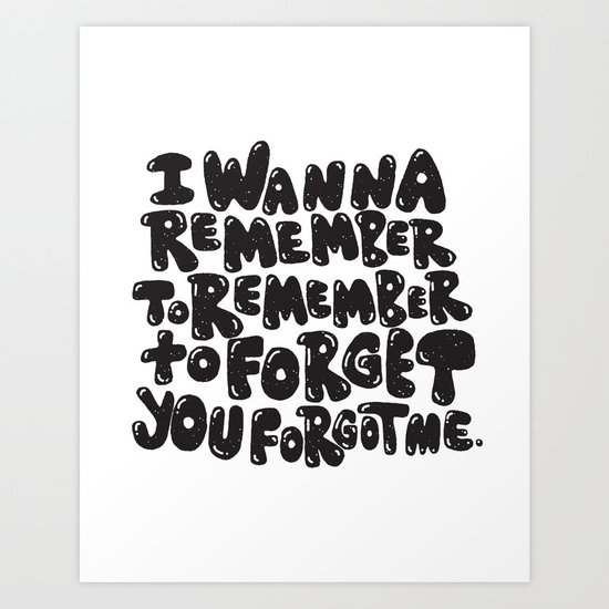 REMEMBER TO REMEMBER Art Print