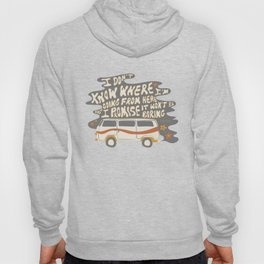I don't know where I'm going Hoody